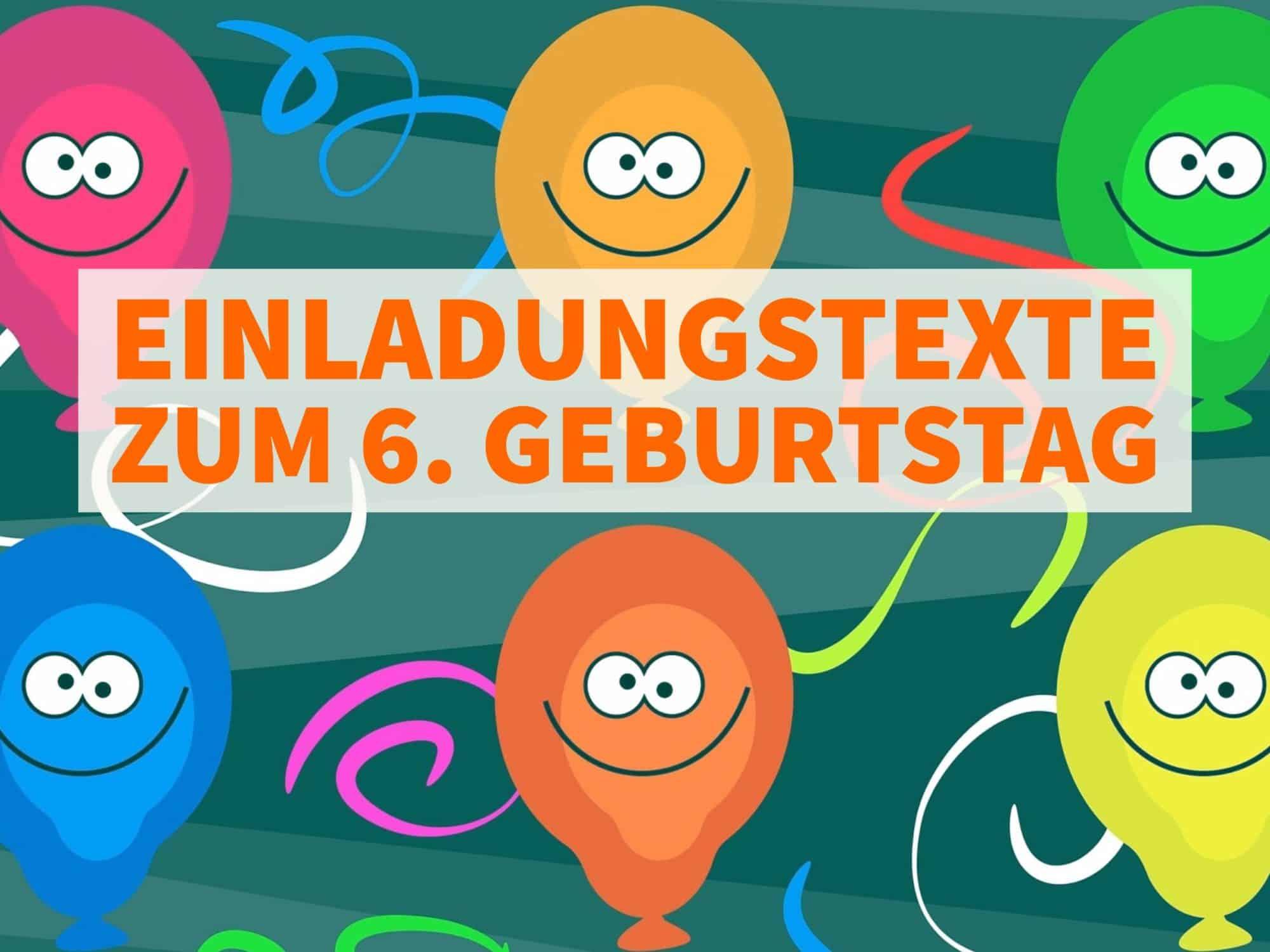Einladungstexte Zum 6 Geburtstag Um Einladungskarten Selbst Zu