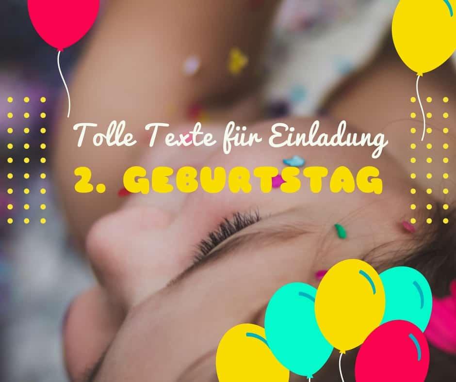 Tolle Texte Für Einladung Zum 2 Geburtstag Unseres Kindes