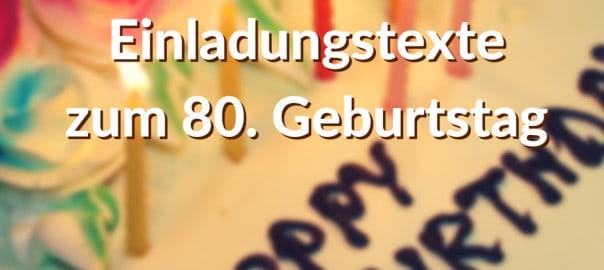 Einladungstexte zum 80. Geburtstag, Gedichte und Sprüche kostenlo