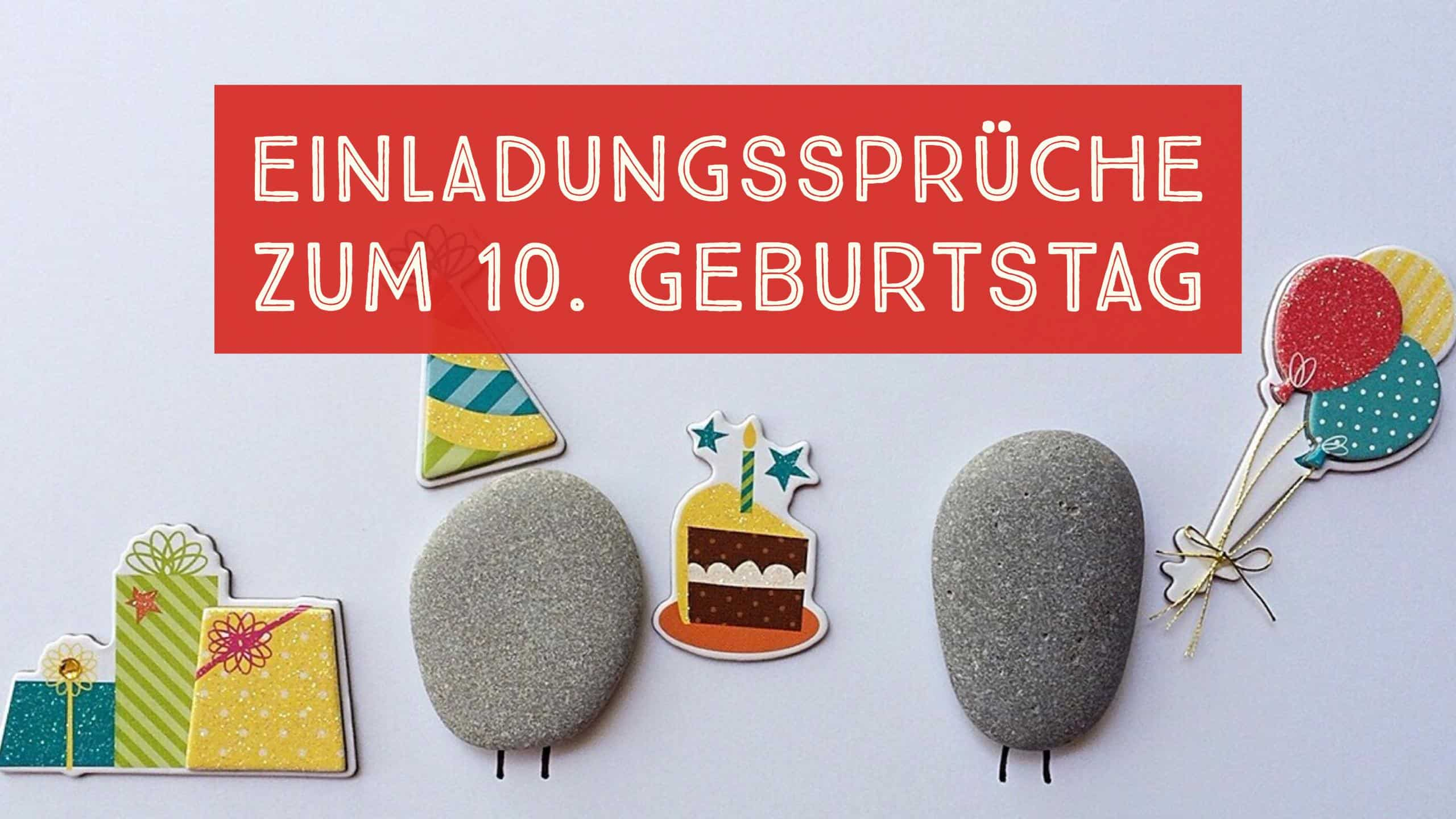 Einladungssprüche Zum 10. Geburtstag