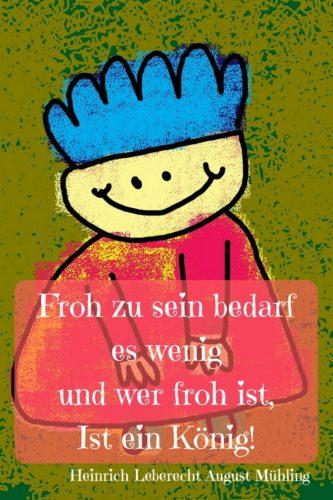 Froh zu sein ... als Einladungsspruch zum 3. Kindergeburtstag, Zitat Heinrich Leberecht August Mühling