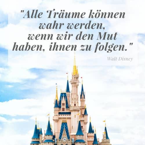 Alle Träume können wahr werden ... Zitat von Walt Disney